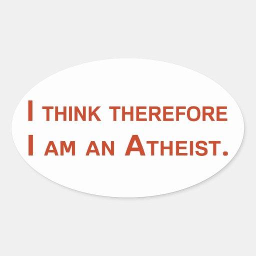 Pienso que por lo tanto soy un ateo pegatina ovalada