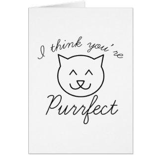 Pienso que usted es Purrfect Tarjeta De Felicitación