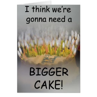 ¡Pienso que vamos a necesitar una torta de Tarjeta De Felicitación