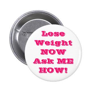 Pierda el peso NOWAsk YO CÓMO los botones Pin