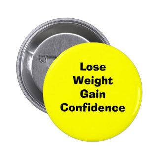 Pierda la confianza del aumento de peso pin redondo 5 cm