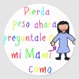 pierda peso preguntale mi mami zazzle Sticker