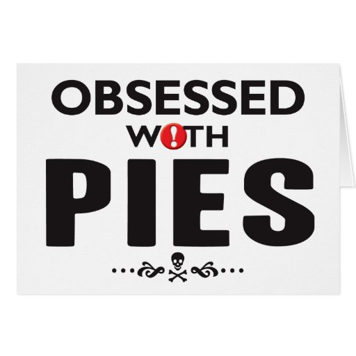 Pies Obsessed Greeting Card