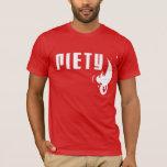 Piety- T-Shirt