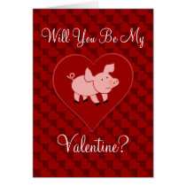 Pig Ask Will You Be My Valentine? Card