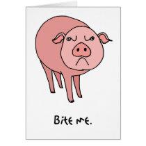 Pig Bite Me Card