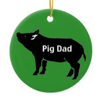 pig dad-001 ceramic ornament