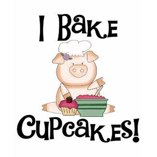 Pig I Bake Cupcakes Tshirts and Gifts shirt