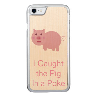 Pig In A Poke Carved iPhone 7 Case