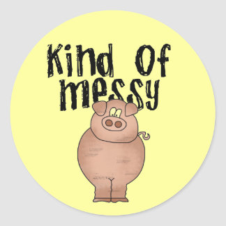 Pig Kind of Messy TShirts and Gifts Classic Round Sticker