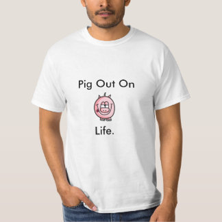 Pig Out On Life. T-Shirt