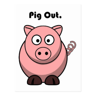 Pig Out Pink Piggy or Hog Cartoon Postcard