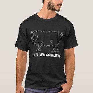 pig shirt,    PIG WRANGLER! T-Shirt