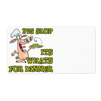 pig slop its whats for dinner funny cook cartoon personalized shipping label