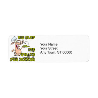pig slop its whats for dinner funny cook cartoon custom return address labels