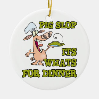 pig slop its whats for dinner funny cook cartoon christmas ornament