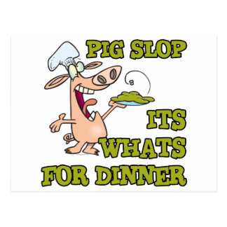 pig slop its whats for dinner funny cook cartoon postcard