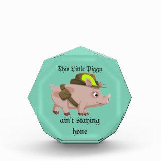 Pig This Little Piggy ain't stayin' home Acrylic Award