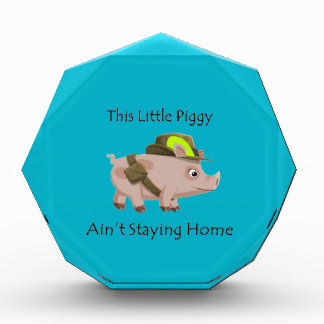 Pig This Little Piggy Ain't Staying Home Acrylic Award