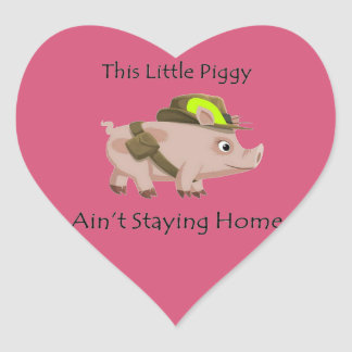 Pig This Little Piggy Ain't Staying Home Heart Sticker
