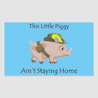 Pig This Little Piggy Ain't Staying Home Rectangular Sticker