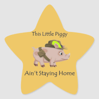 Pig This Little Piggy Ain't Staying Home Star Sticker