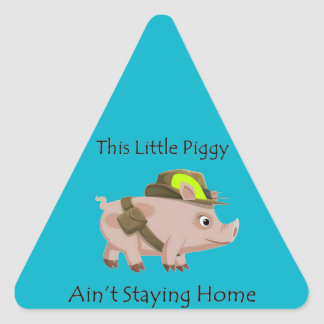 Pig This Little Piggy Ain't Staying Home Triangle Sticker