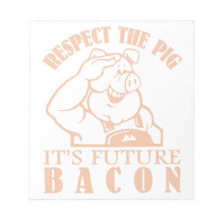 PIG TO BACON note pad