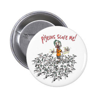 Pigeons scare me by Mudge Studios 2 Inch Round Button