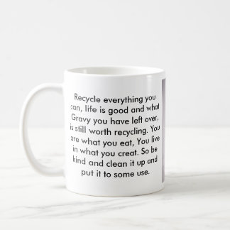 piggy, Recycle everything you can, life is good... Classic White Coffee Mug