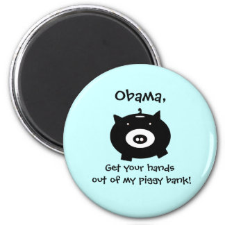 piggybank, Obama,, Get your hands out of my pig... 2 Inch Round Magnet