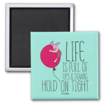 Piglet | Life is Full of Ups & Downs Magnet