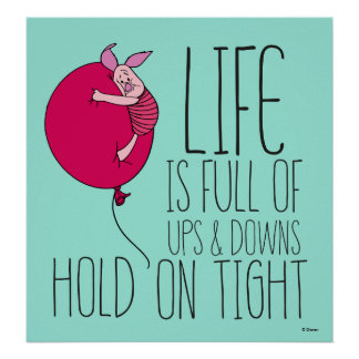 Piglet | Life is Full of Ups & Downs Poster