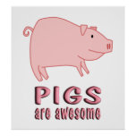Pigs are Awesome Print