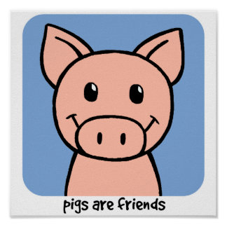 Pigs Are Friends Poster
