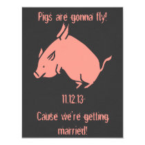 """Pigs are gonna fly!"" wedding invitation"