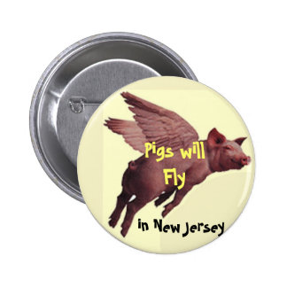 PIGS FLY, Pigs will Fly , in New J... - Customized Button
