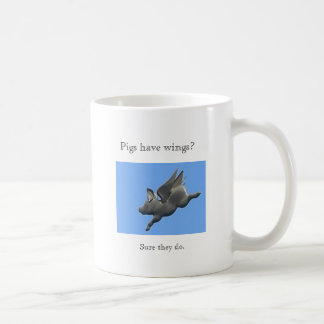 Pigs Have Wings? Classic White Coffee Mug