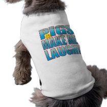 Pigs Laugh Life B Shirt