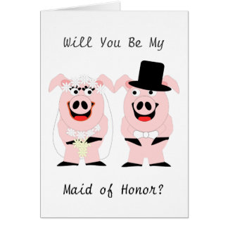 Pigs Maid Of Honor Request Card