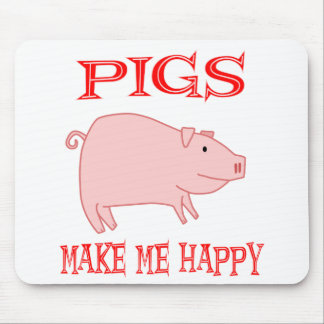 Pigs Make Me Happy Mouse Pad
