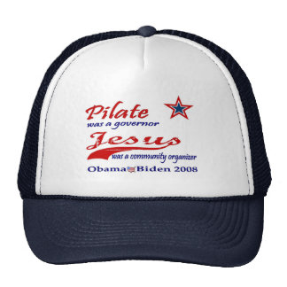 Pilate Jesus Obama 2008 Mesh Hat