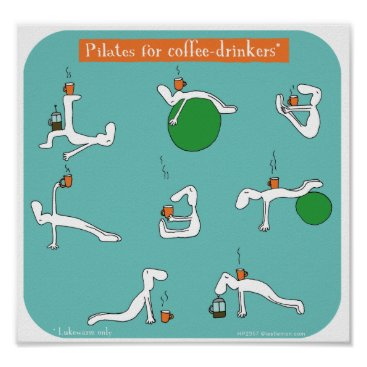 Coffee Themed pilates for coffee drinkers poster