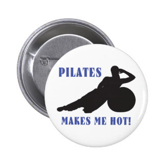 Pilates Makes Me Hot Pinback Button