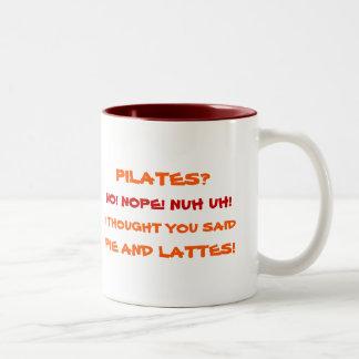 Pilates No Nope Nuh Uh Pie and Lattes | Funny Mug
