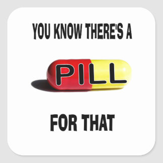 PILL FOR THAT SQUARE STICKER