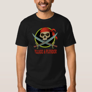 Pillage And Plunder Tee Shirt