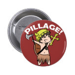 Pillage! Pinback Buttons