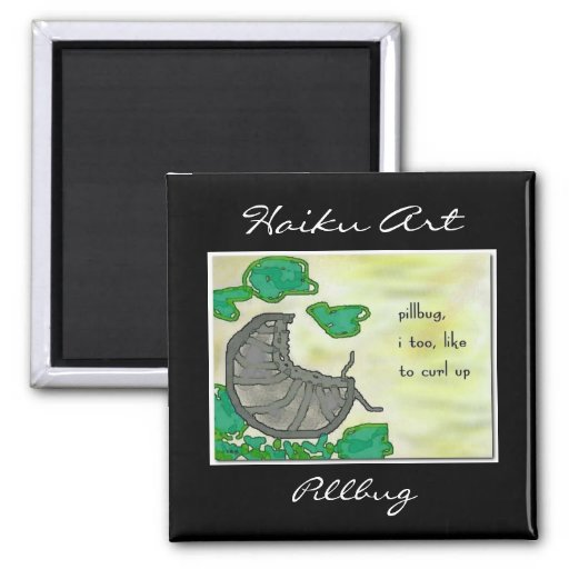 Pillbug Haiku Art Magnet