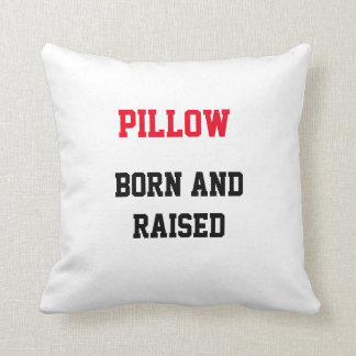 Pillow Born and Raised